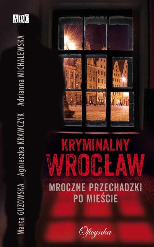 Mroczne przechadzki po mieście. Kryminalny Wrocław. Zbrodnicze Siostrzyczki. wieczorne strachy do czytania